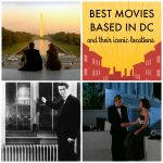 Best Movies Based in DC (and their Iconic Locations)